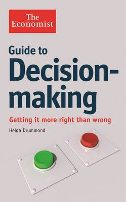 The Economist Guide to Decision-Making by Helga Drummond