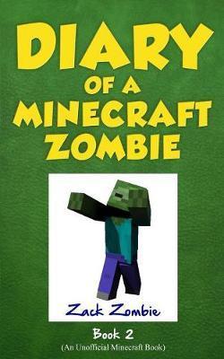 Diary of a Minecraft Zombie Book 2 by Zack Zombie