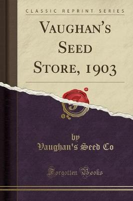 Vaughan's Seed Store, 1903 (Classic Reprint) image