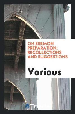On Sermon Preparation by Various ~