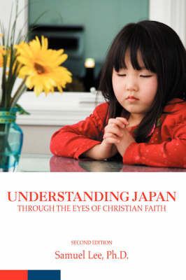 Understanding Japan Through the Eyes of Christian Faith by Samuel Lee image