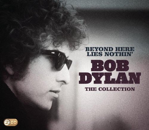 Beyond Here Lies Nothing: The Collection by Bob Dylan image