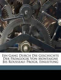 Ein Gang Durch Die Geschichte Der Padagogik Von Montaigne Bis Rousseau: Progr. Einleitung by Edmund Burke