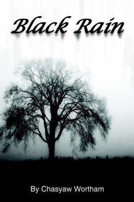Black Rain by Chasyaw Wortham