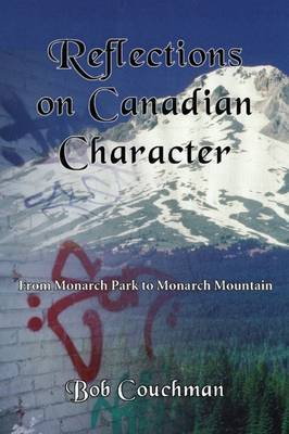 Reflections On Canadian Character: From Monarch Park to Monarch Mountain by Bob Couchman image