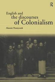 English and the Discourses of Colonialism by Alastair Pennycook image