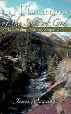 The Manifestation of the Sons of God by James Manning image