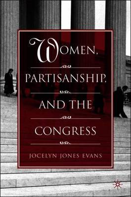 Women, Partisanship, and the Congress by Jocelyn Jones Evans image