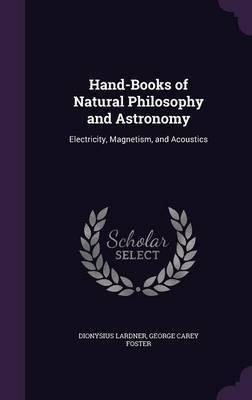 Hand-Books of Natural Philosophy and Astronomy by Dionysius Lardner