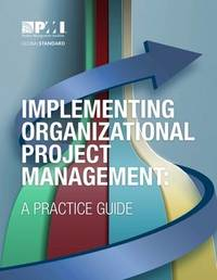 Implementing Organizational Project Management by Project Management Institute