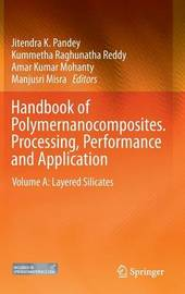 Handbook of Polymernanocomposites. Processing, Performance and Application: Volume A