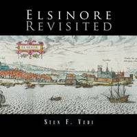 Elsinore Revisited by Sten F. Vedi