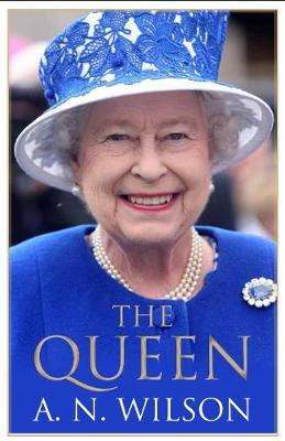 The Queen by A.N. Wilson
