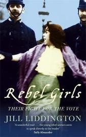 Rebel Girls by Jill Liddington