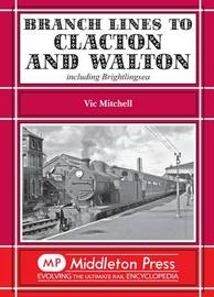 Branch Lines to Clacton & Walton by Vic Mitchell image