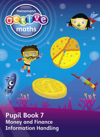 Heinemann Active Maths - First Level - Beyond Number - Pupil Book 7 - Money, Finance and Information Handling by Lynda Keith