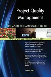 Project Quality Management Complete Self-Assessment Guide by Gerardus Blokdyk