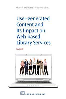 User-Generated Content and its Impact On Web-Based Library Services by Kay Cahill