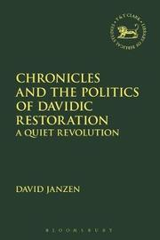 Chronicles and the Politics of Davidic Restoration by David Janzen image