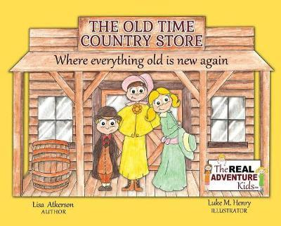 The Old Time Country Store by Lisa Atkerson