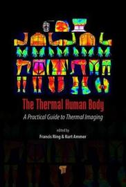 The Thermal Human Body by Kurt Ammer