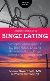 Integrative Medicine for Binge Eating by James Greenblatt
