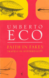 Faith in Fakes by Umberto Eco image