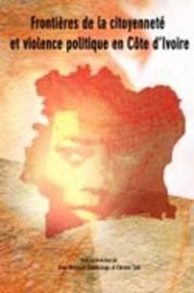 Frontieres De La Citoyennete Et Violence Politique En Cote D'Ivoire image