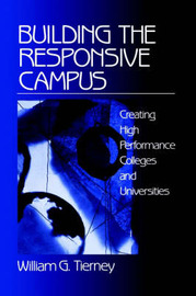 Building the Responsive Campus by William G Tierney