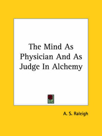 The Mind as Physician and as Judge in Alchemy by A.S. Raleigh image
