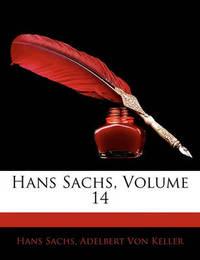 Hans Sachs, Volume 14 by Adelbert von Keller