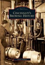 Cincinnati's Brewing History by Sarah Stephens image