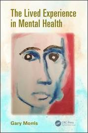 The Lived Experience in Mental Health by Gary Morris