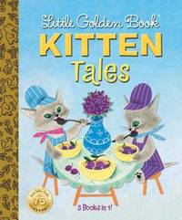 Little Golden Book: Kitten Tales by Margaret Wise Brown