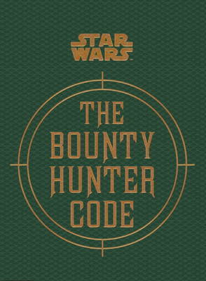 Star Wars - The Bounty Hunter Code by Ryder Windham
