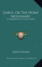 Jairus, or the Home Missionary: A Narrative of Facts (1837) by John Young