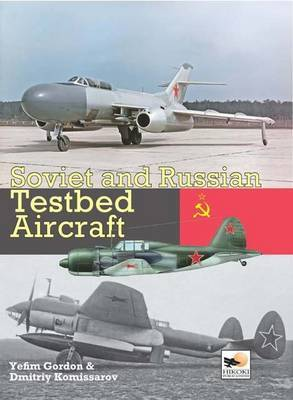 Soviet and Russian Testbed Aircraft by Gordon Yefim