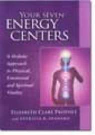 Your Seven Energy Centers by Elizabeth Clare Prophet