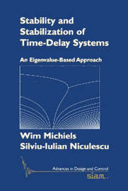 Stability and Stabilization of Time-delay Systems: An Eigenvalue-based Approach by Wim Michiels image