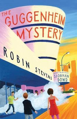The Guggenheim Mystery by Robin Stevens