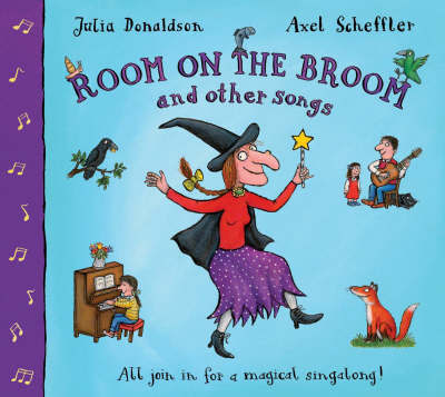 Room on the Broom and Other Songs (Book + CD) by Julia Donaldson