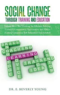 Social Change Through Training and Education by Dr E Beverly Young