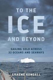 To the Ice and Beyond by Graeme Kendall
