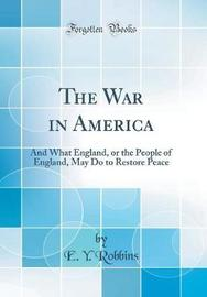 The War in America by E y Robbins image