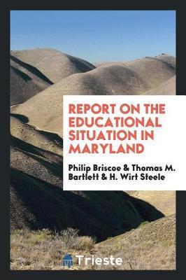 Report on the Educational Situation in Maryland by Philip Briscoe image