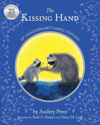 The Kissing Hand 25th Anniversary Edition by Audrey Penn