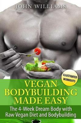 Vegan Bodybuilding Made Easy by John Williams