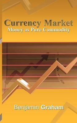 Currency Market by Benjamin Graham
