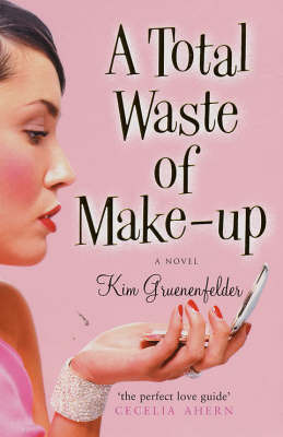 A Total Waste of Make-up by Kim Gruenenfelder image