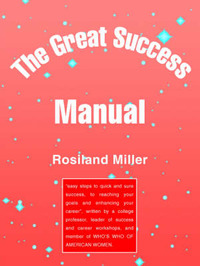 The Great Success Manual by Rosiland Miller